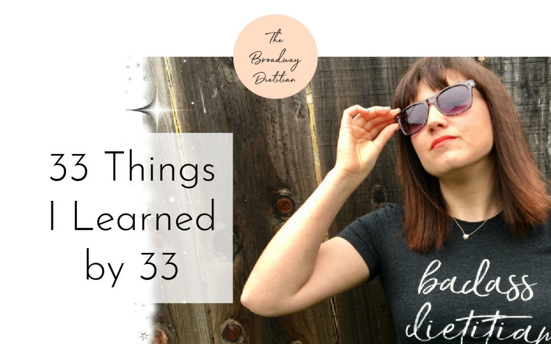 33 Things I Learned By 33: part 3 of 3