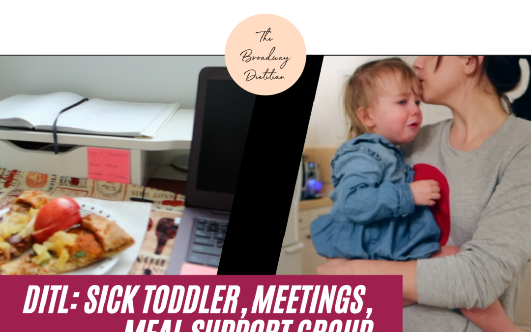 DITL: sick toddler, meetings, meal support group