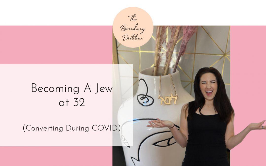 Becoming a Jew at 32